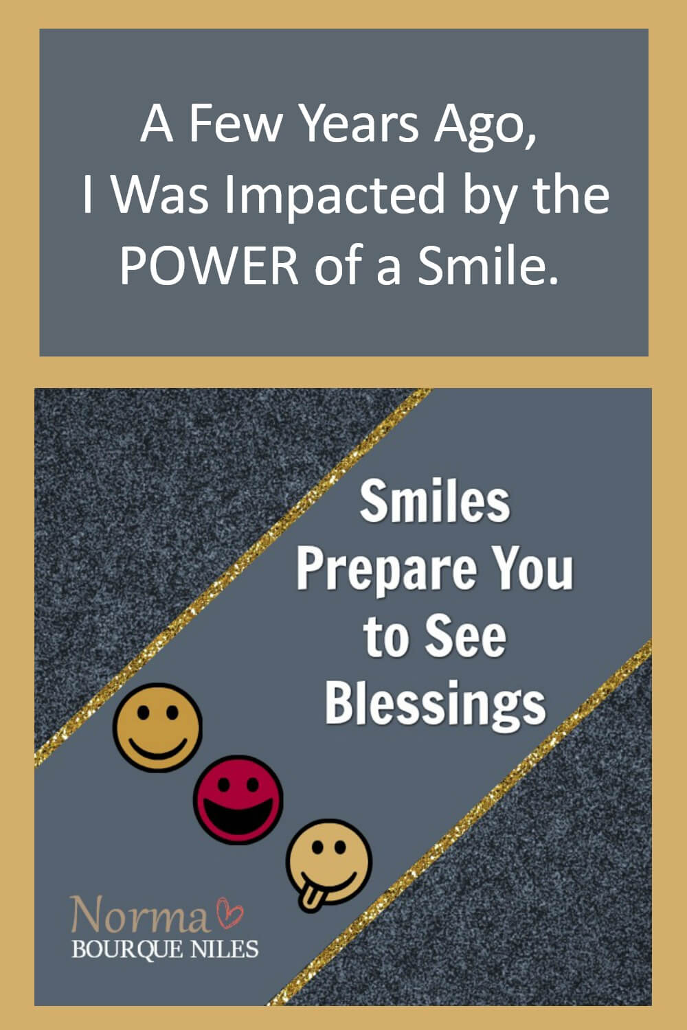 Smiles Prepare You to See a Blessing