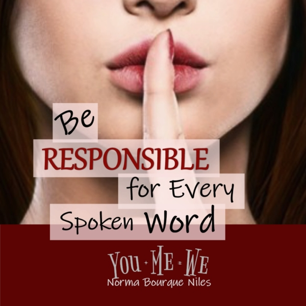 Be Responsible for Every Spoken Word