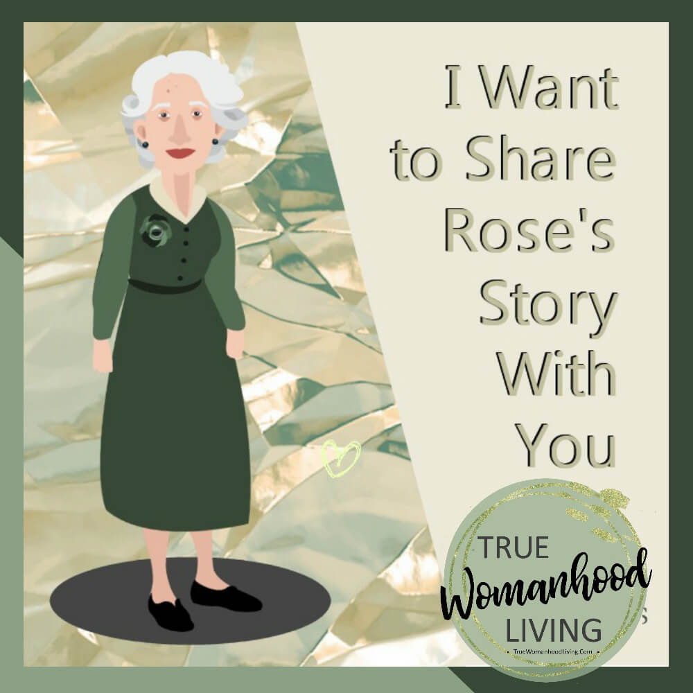 I Want to Share Rose's Story With You