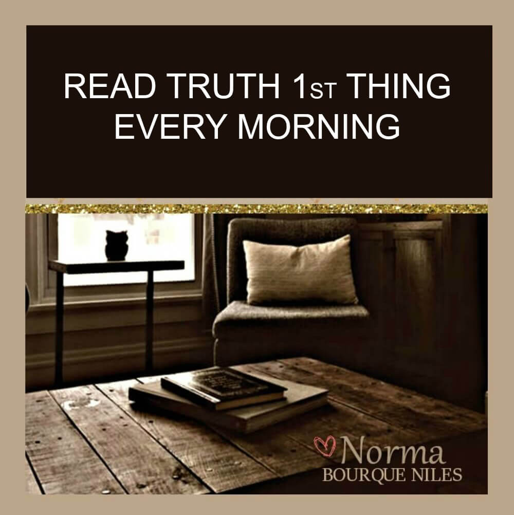 Read Truth First Thing Every Morning