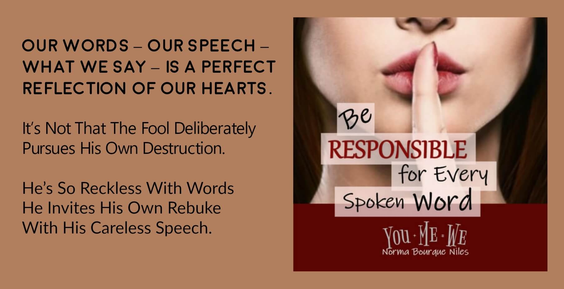 Be Responsible for Every Spoken Word (0)