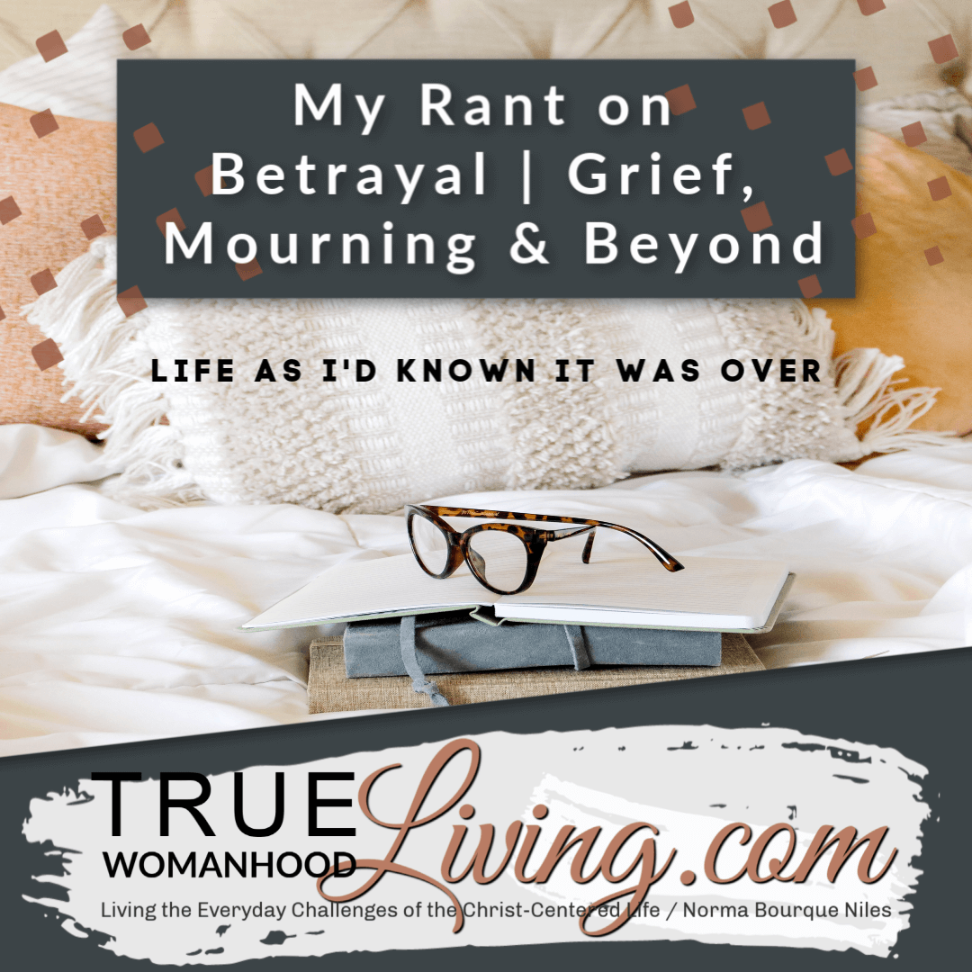My Rant on Betrayal | Grief, Mourning and Beyond